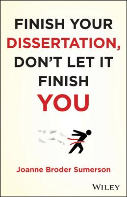 Finish Your Dissertation, Don't Let It Finish You! By Sumerson, Joanne Broder