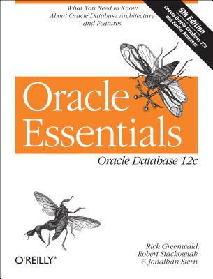 Oracle Essentials By Greenwald, Rick/ Stackowiak, Robert/ Stern, Jonathan